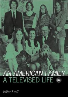 An American Family: A Televised Life (Visible Evidence Series)
